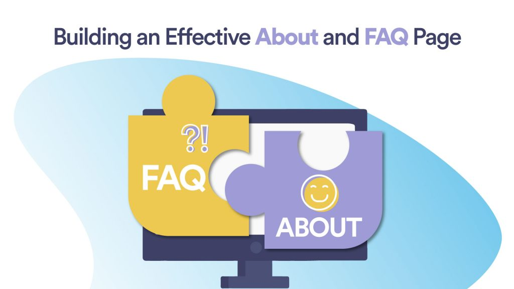 Building an Effective About and FAQ Page