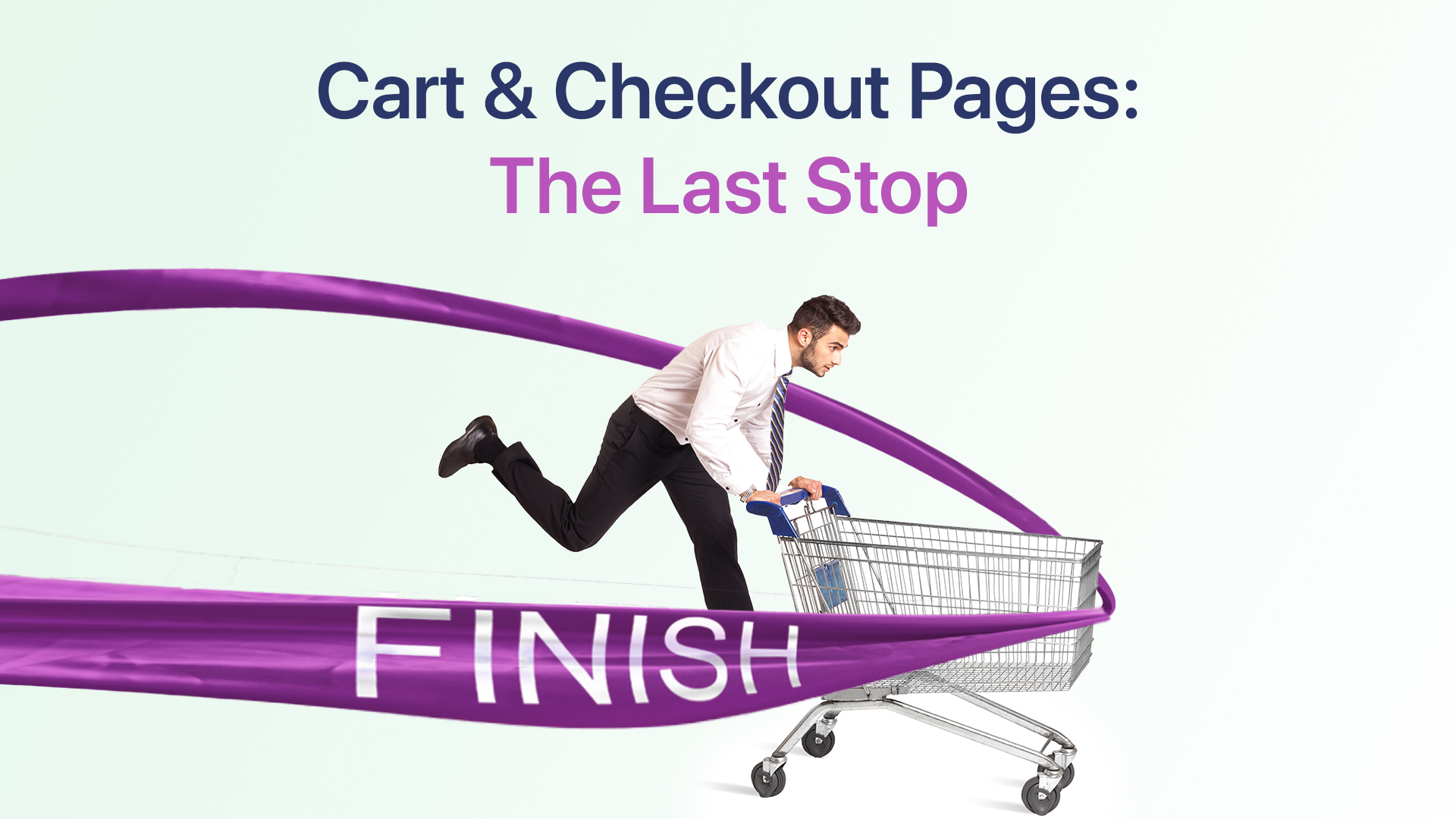 Cart & Checkout Pages: The Last Stop