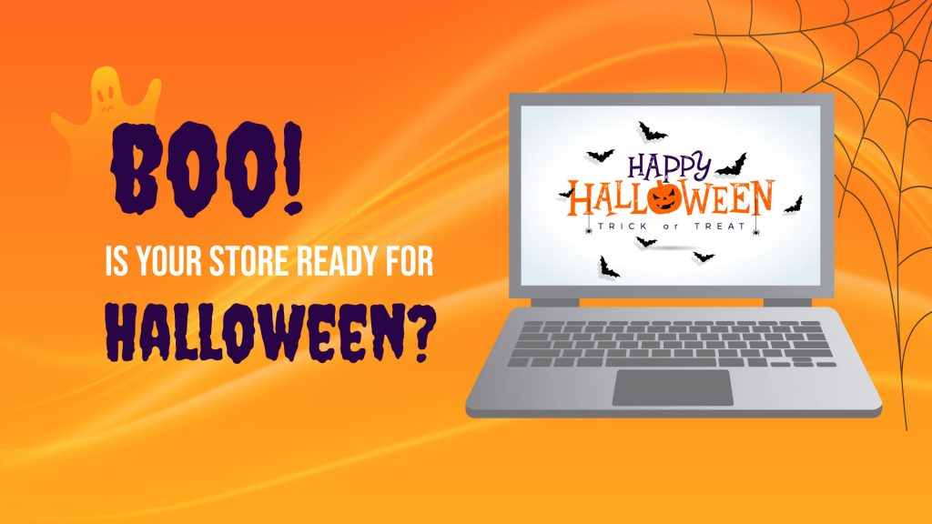 Boo! Is Your Store Ready for Halloween?