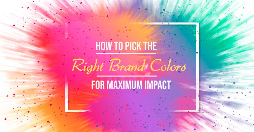 How to Pick the Right Brand Colors for Maximum Impact?