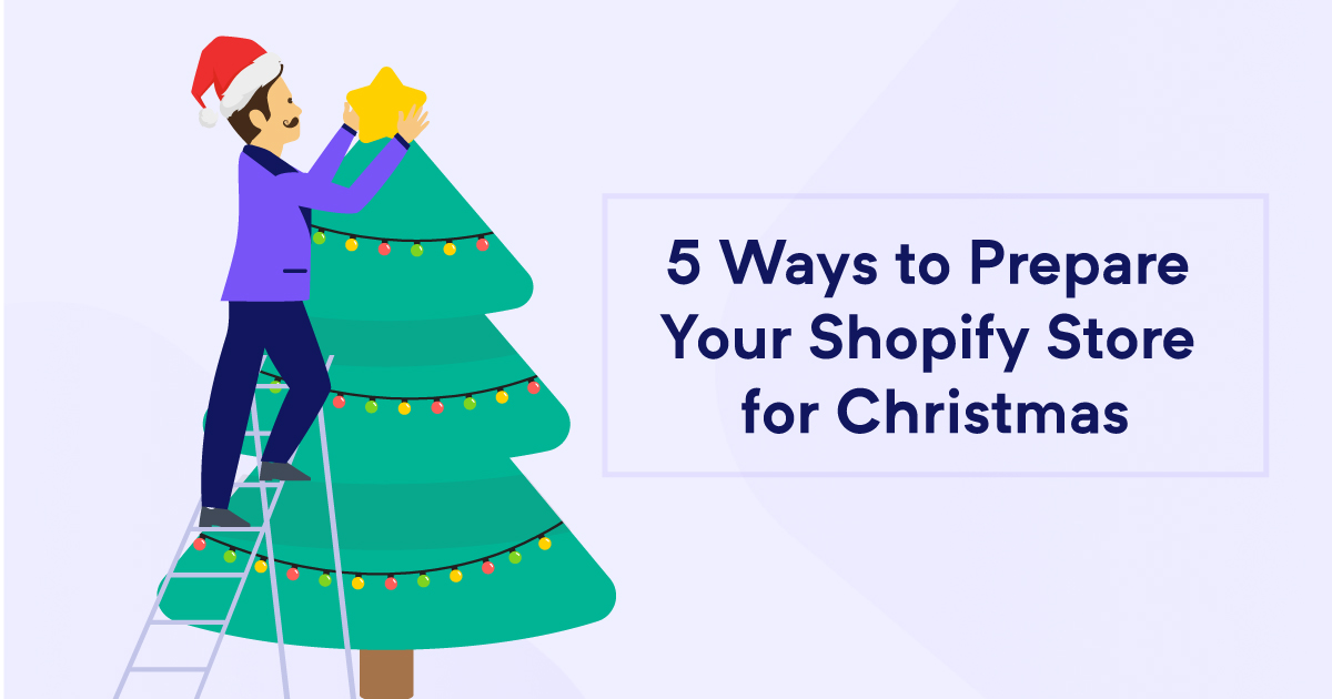 5 ways to prepare your Shopify store for Christmas