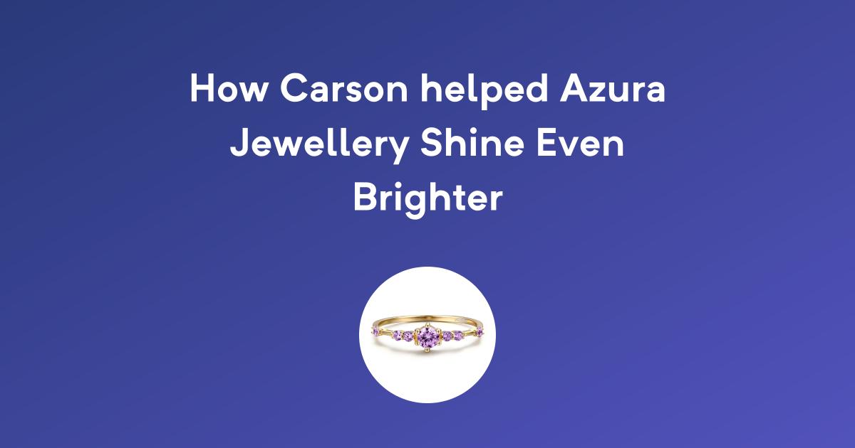 How Carson helped Azura Jewelry shine even brighter
