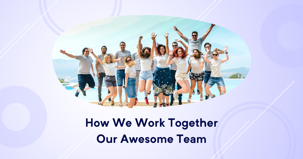How we work together – our awesome team