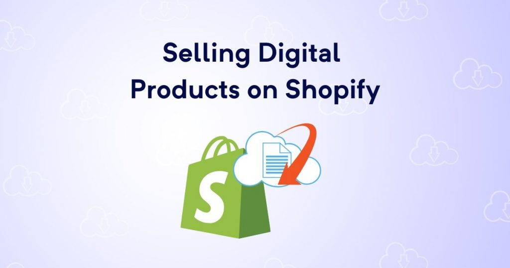 Selling Digital Products on Shopify