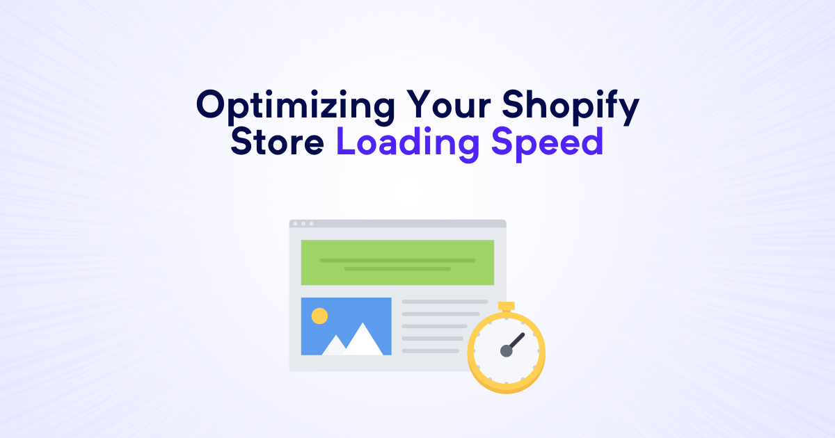 Optimizing Your Shopify Store Loading Speed