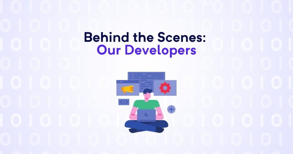 Behind the Scenes: Our Developers