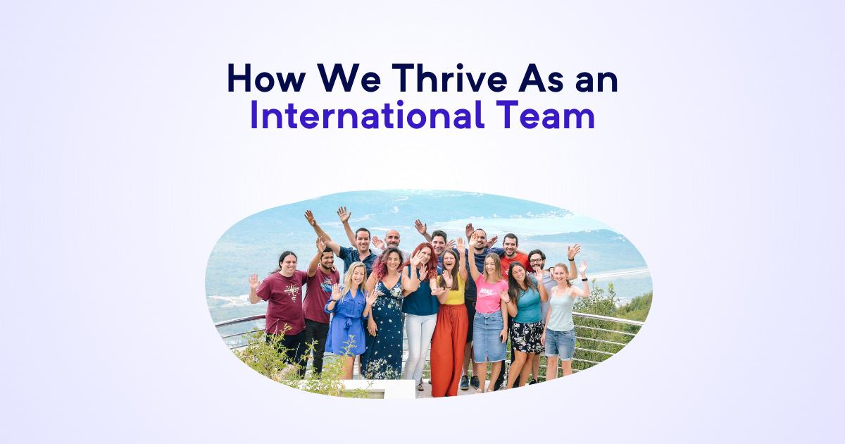 How We Thrive As an International Team