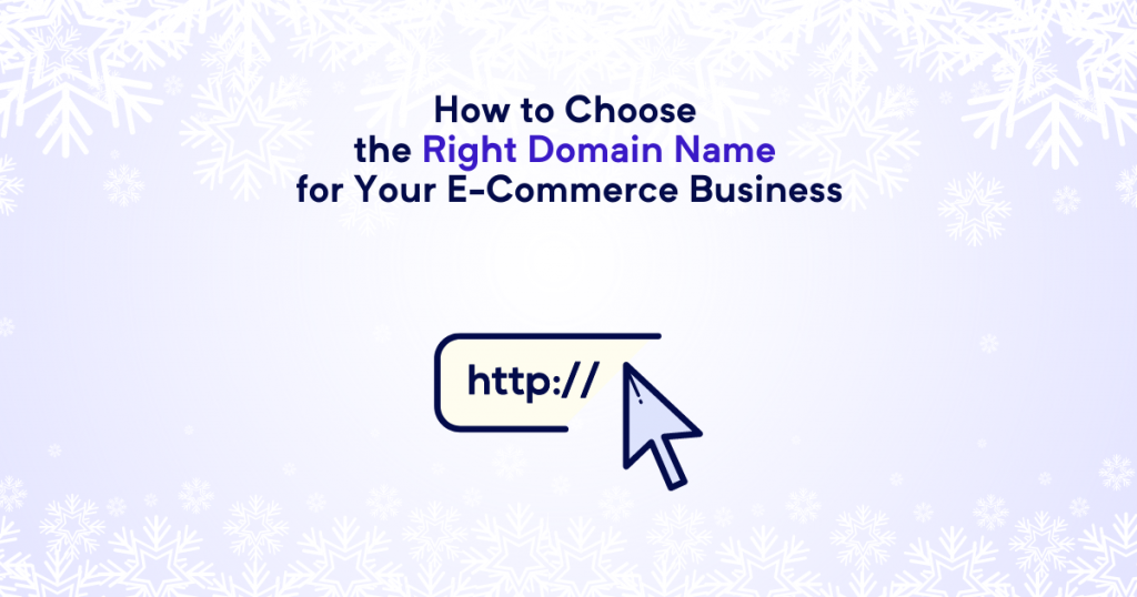 How to Choose the Right Domain Name for Your E-Commerce Business
