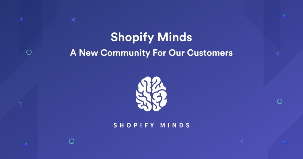 Shopify Minds, a new community for our customers